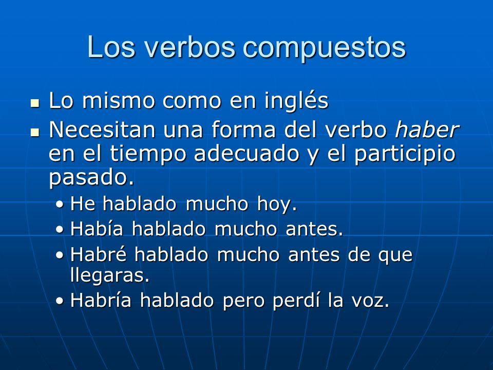 Los verbos compuestos Lo mismo como en inglés
