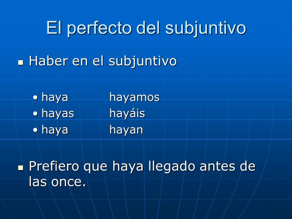 El perfecto del subjuntivo