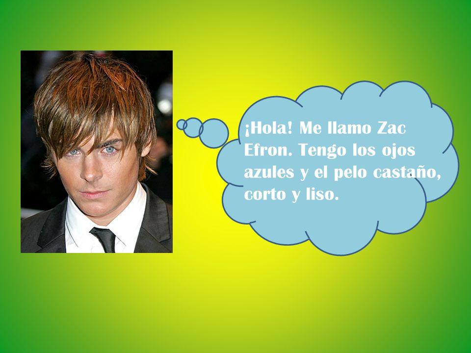 ¡Hola. Me llamo Zac Efron