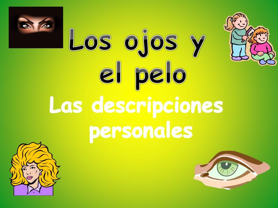 Los ojos y el pelo Las descripciones personales