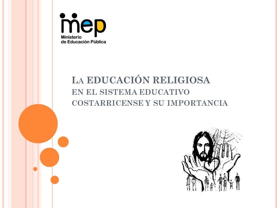 La EDUCACIÓN RELIGIOSA en el sistema educativo costarricense y su importancia