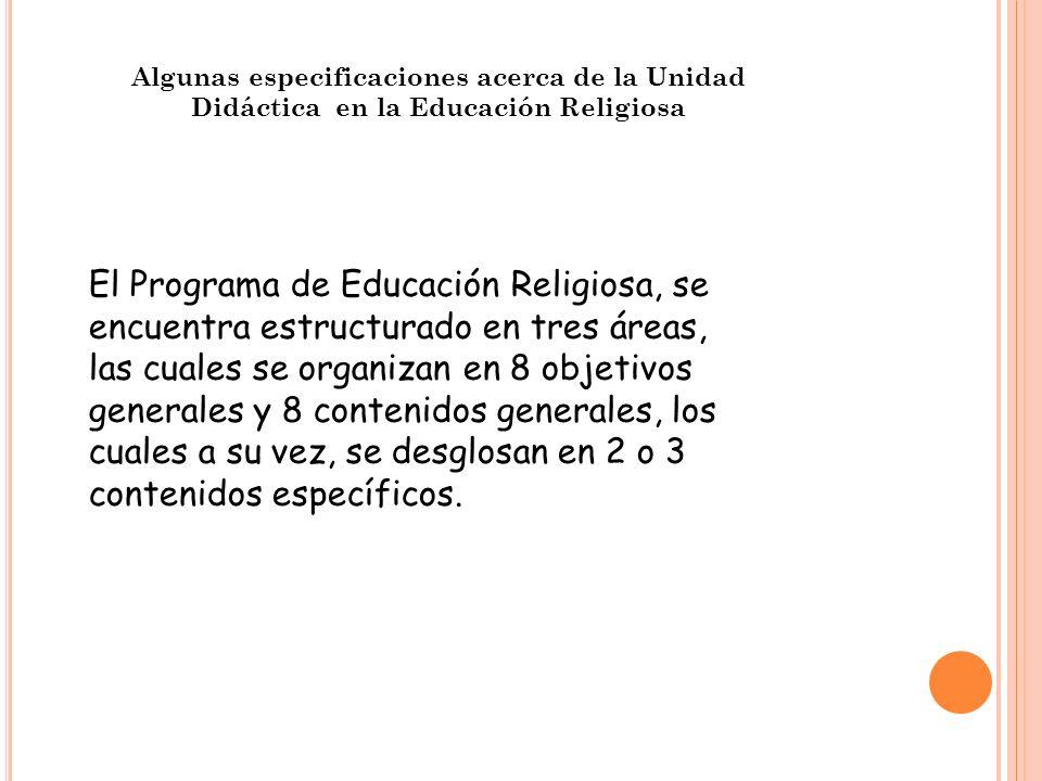 Algunas especificaciones acerca de la Unidad Didáctica en la Educación Religiosa