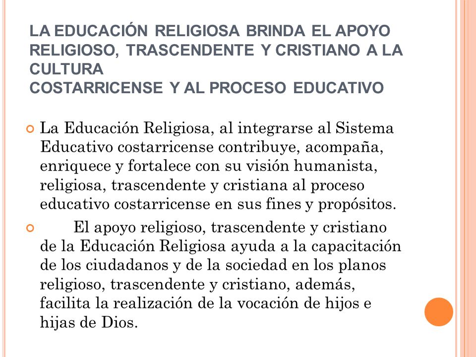LA EDUCACIÓN RELIGIOSA BRINDA EL APOYO RELIGIOSO, TRASCENDENTE Y CRISTIANO A LA CULTURA COSTARRICENSE Y AL PROCESO EDUCATIVO