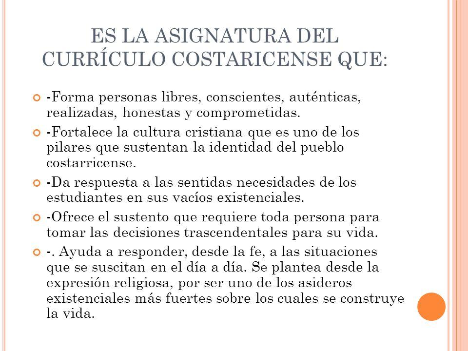 ES LA ASIGNATURA DEL CURRÍCULO COSTARICENSE QUE: