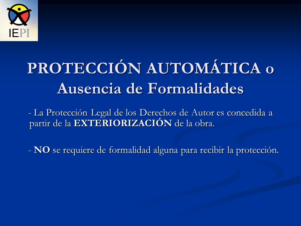 PROTECCIÓN AUTOMÁTICA o Ausencia de Formalidades