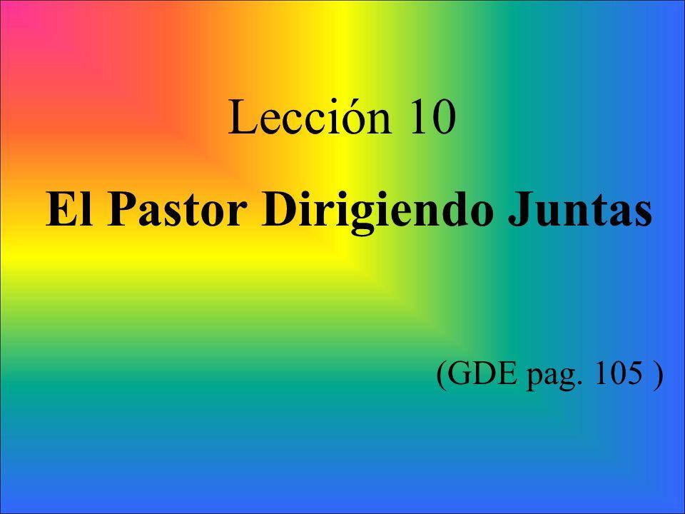 El Pastor Dirigiendo Juntas