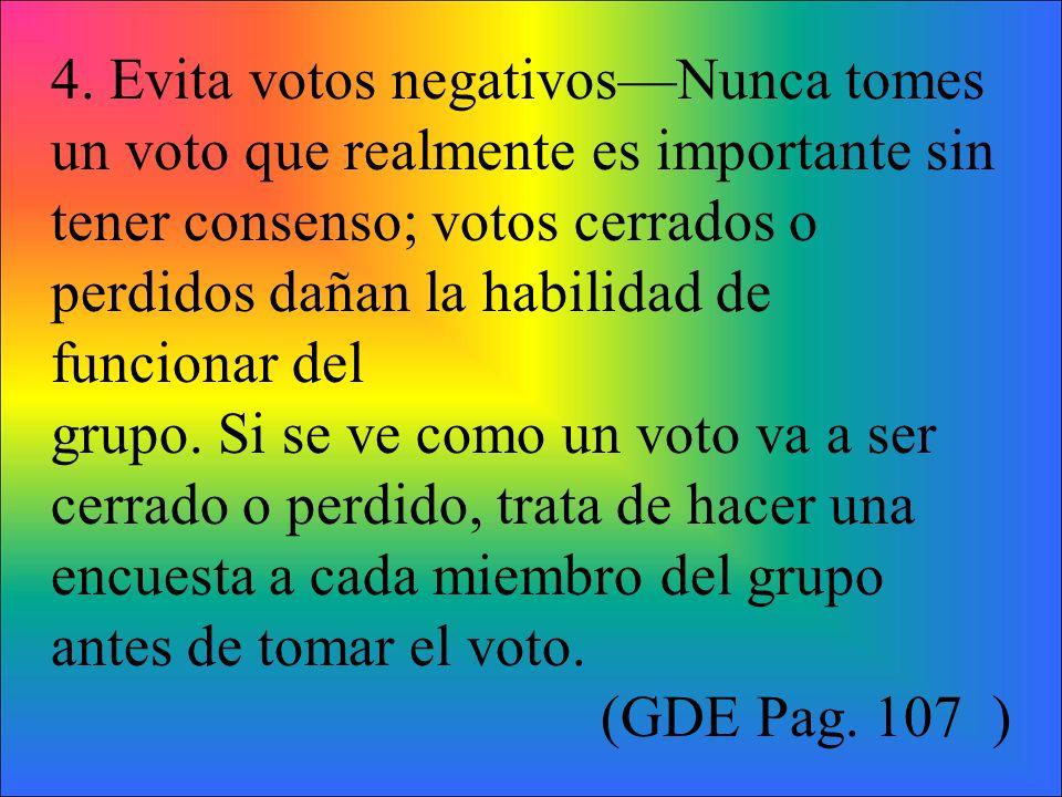 4. Evita votos negativos—Nunca tomes un voto que realmente es importante sin
