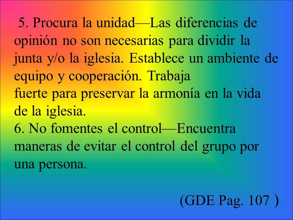 5. Procura la unidad—Las diferencias de opinión no son necesarias para dividir la