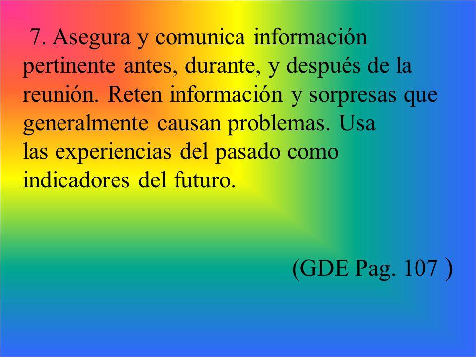 7. Asegura y comunica información pertinente antes, durante, y después de la