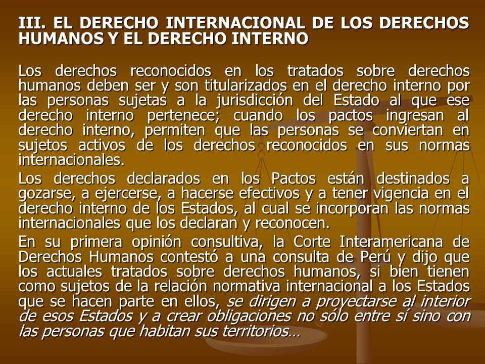 III. EL DERECHO INTERNACIONAL DE LOS DERECHOS HUMANOS Y EL DERECHO INTERNO