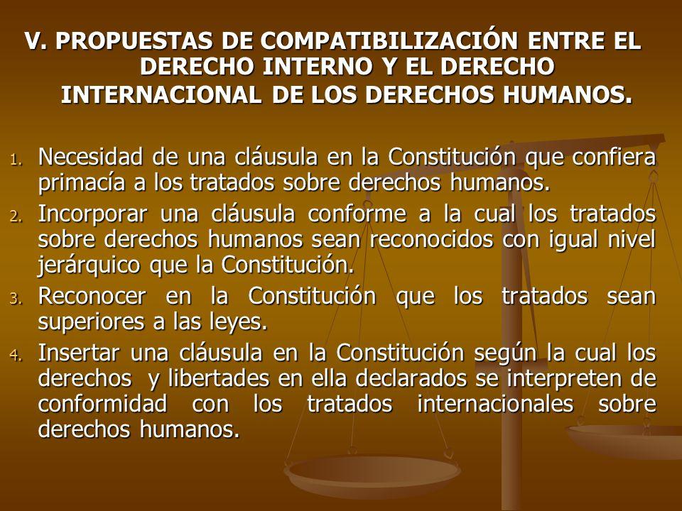 V. PROPUESTAS DE COMPATIBILIZACIÓN ENTRE EL DERECHO INTERNO Y EL DERECHO INTERNACIONAL DE LOS DERECHOS HUMANOS.