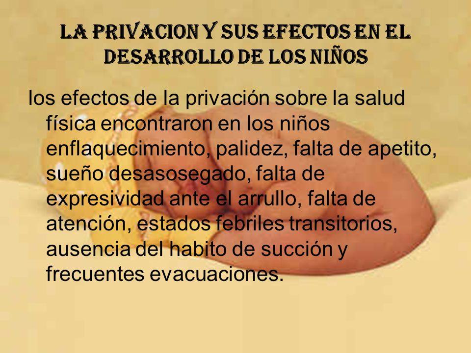 LA PRIVACION Y SUS EFECTOS EN EL DESARROLLO DE LOS NIÑOS