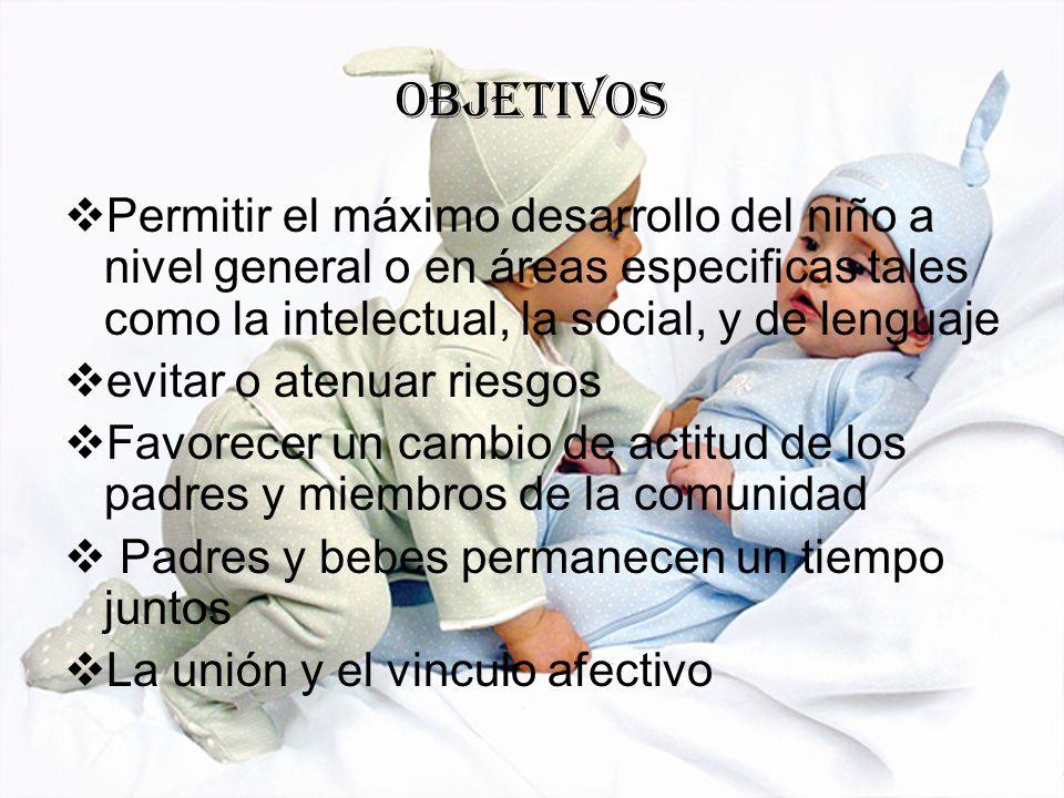 objetivos Permitir el máximo desarrollo del niño a nivel general o en áreas especificas tales como la intelectual, la social, y de lenguaje.