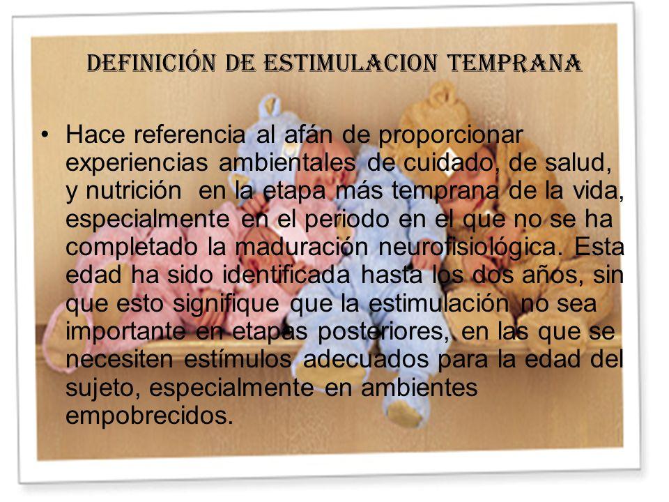 DEFINICIÓN DE ESTIMULACION TEMPRANA