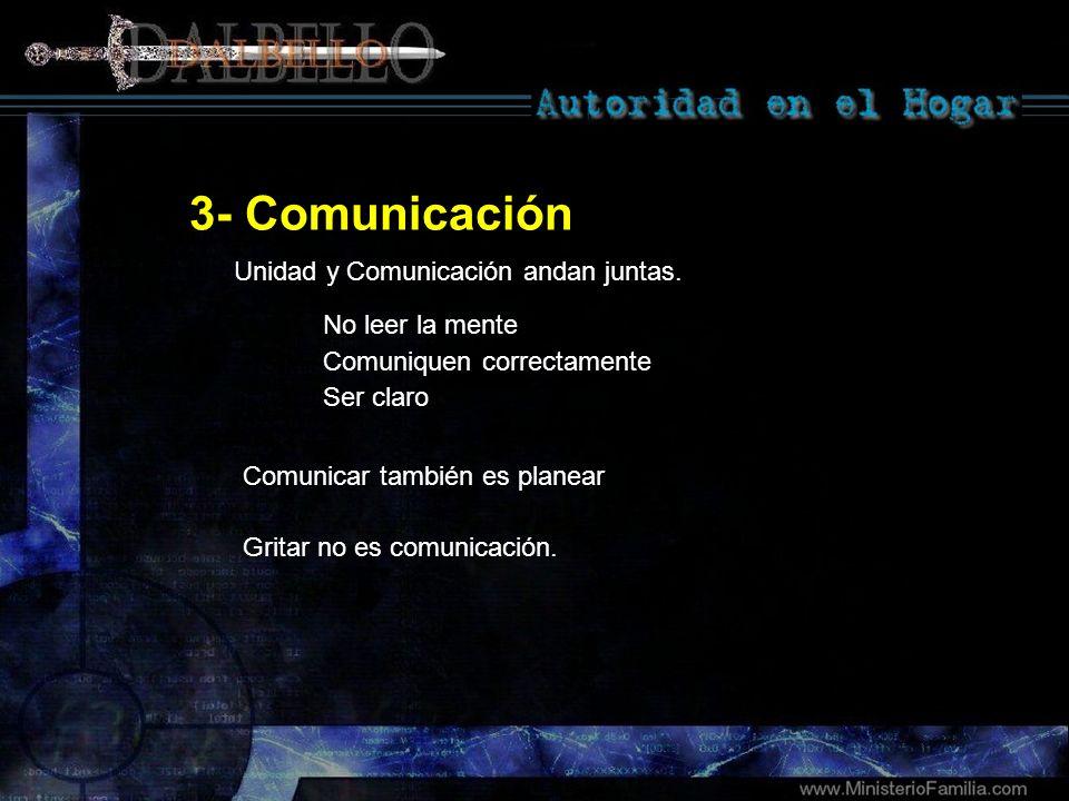 3- Comunicación Unidad y Comunicación andan juntas. No leer la mente