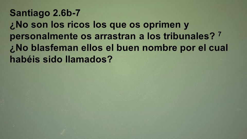 Santiago 2.6b-7