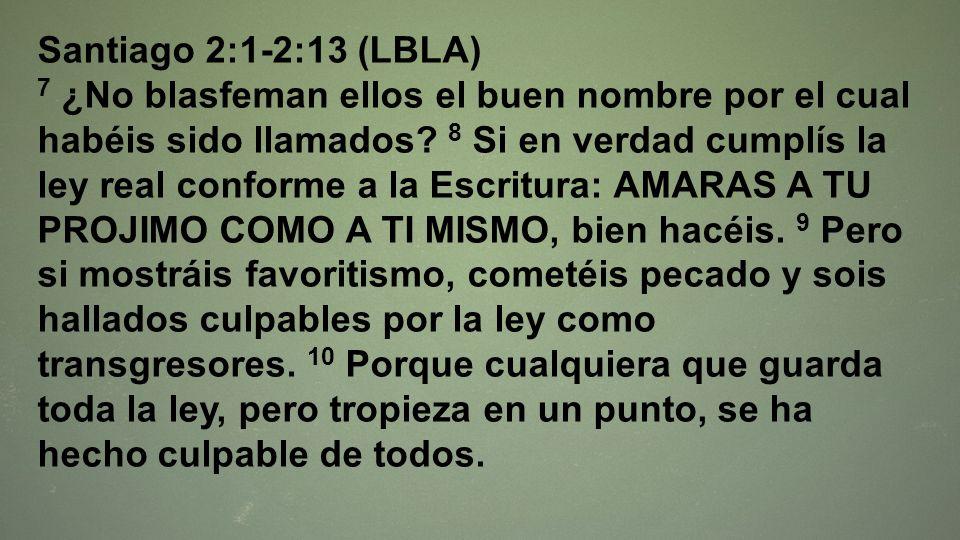 Santiago 2:1-2:13 (LBLA)
