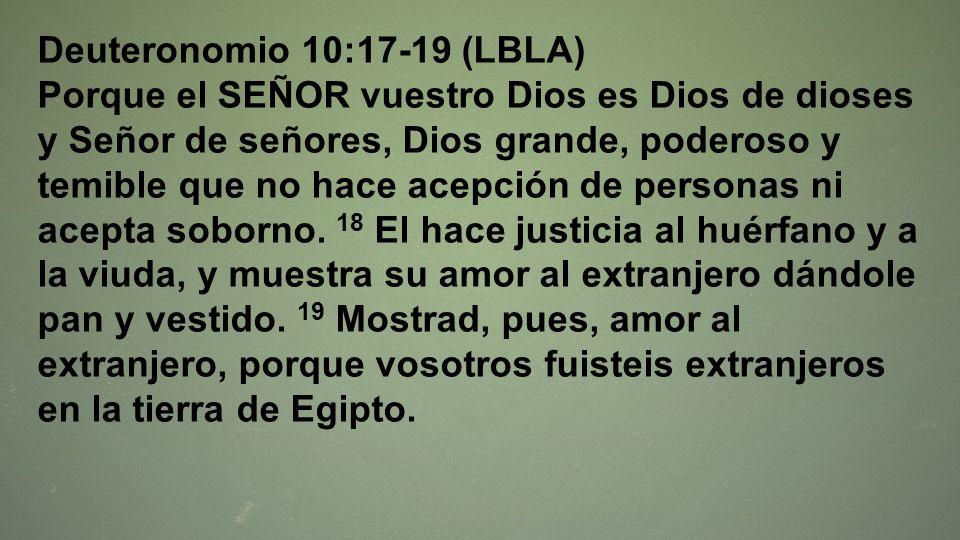 Deuteronomio 10:17-19 (LBLA)