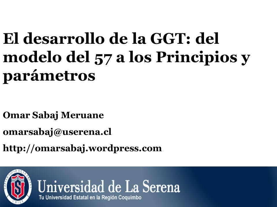 El desarrollo de la GGT: del modelo del 57 a los Principios y parámetros