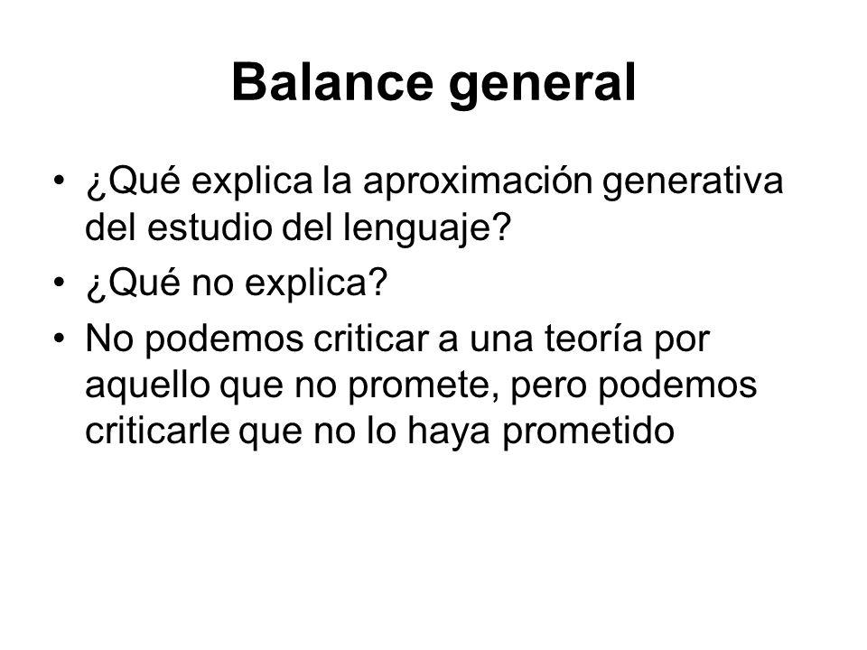 Balance general ¿Qué explica la aproximación generativa del estudio del lenguaje ¿Qué no explica