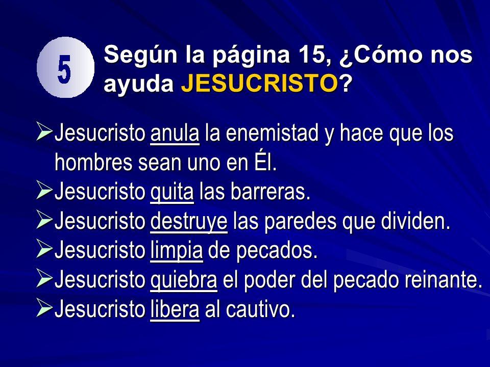 Según la página 15, ¿Cómo nos ayuda JESUCRISTO