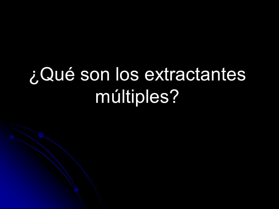 ¿Qué son los extractantes múltiples