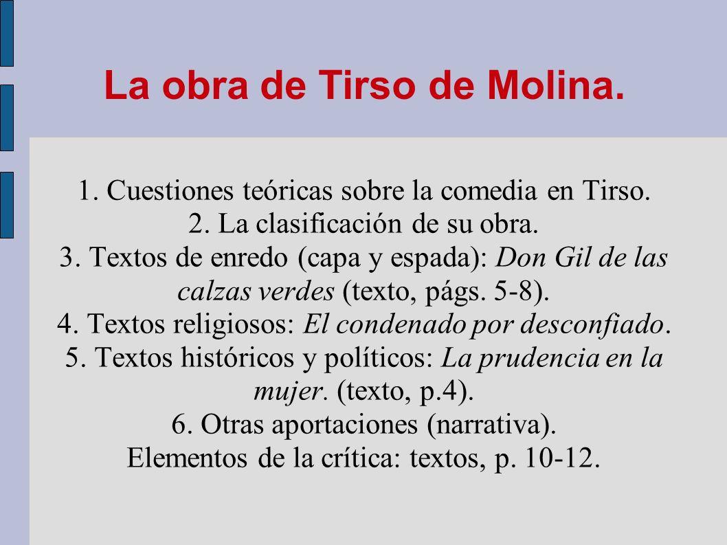 La obra de Tirso de Molina.