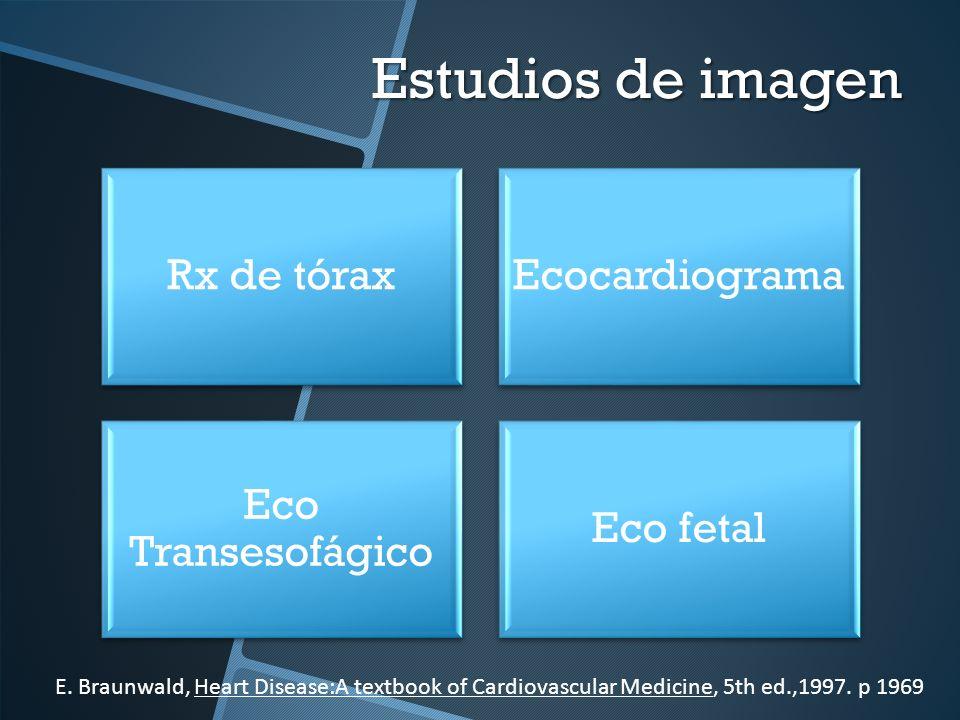 Estudios de imagenRx de tórax. Ecocardiograma. Eco Transesofágico. Eco fetal.