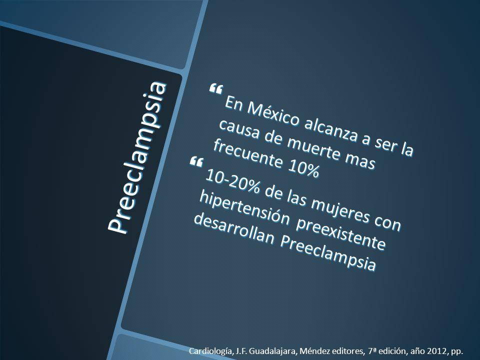 En México alcanza a ser la causa de muerte mas frecuente 10%