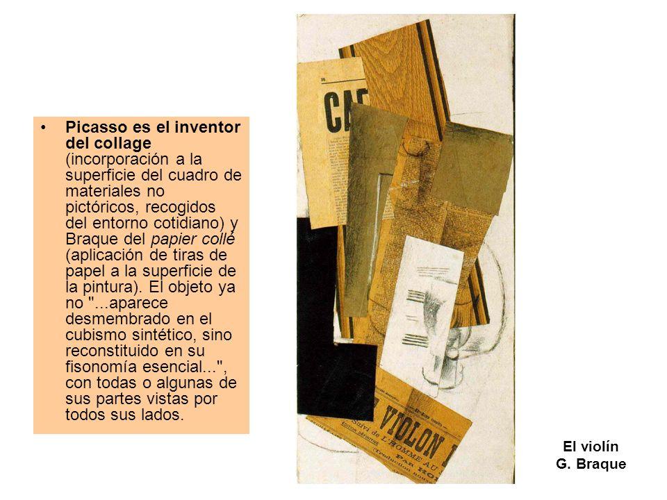Picasso es el inventor del collage (incorporación a la superficie del cuadro de materiales no pictóricos, recogidos del entorno cotidiano) y Braque del papier collé (aplicación de tiras de papel a la superficie de la pintura). El objeto ya no ...aparece desmembrado en el cubismo sintético, sino reconstituido en su fisonomía esencial... , con todas o algunas de sus partes vistas por todos sus lados.