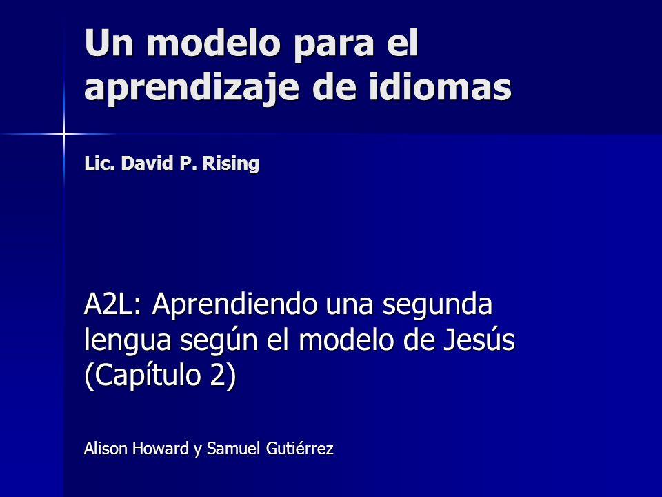 Un modelo para el aprendizaje de idiomas Lic. David P. Rising