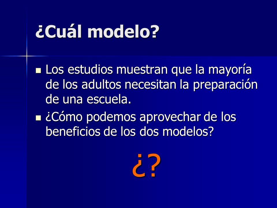 ¿Cuál modelo Los estudios muestran que la mayoría de los adultos necesitan la preparación de una escuela.