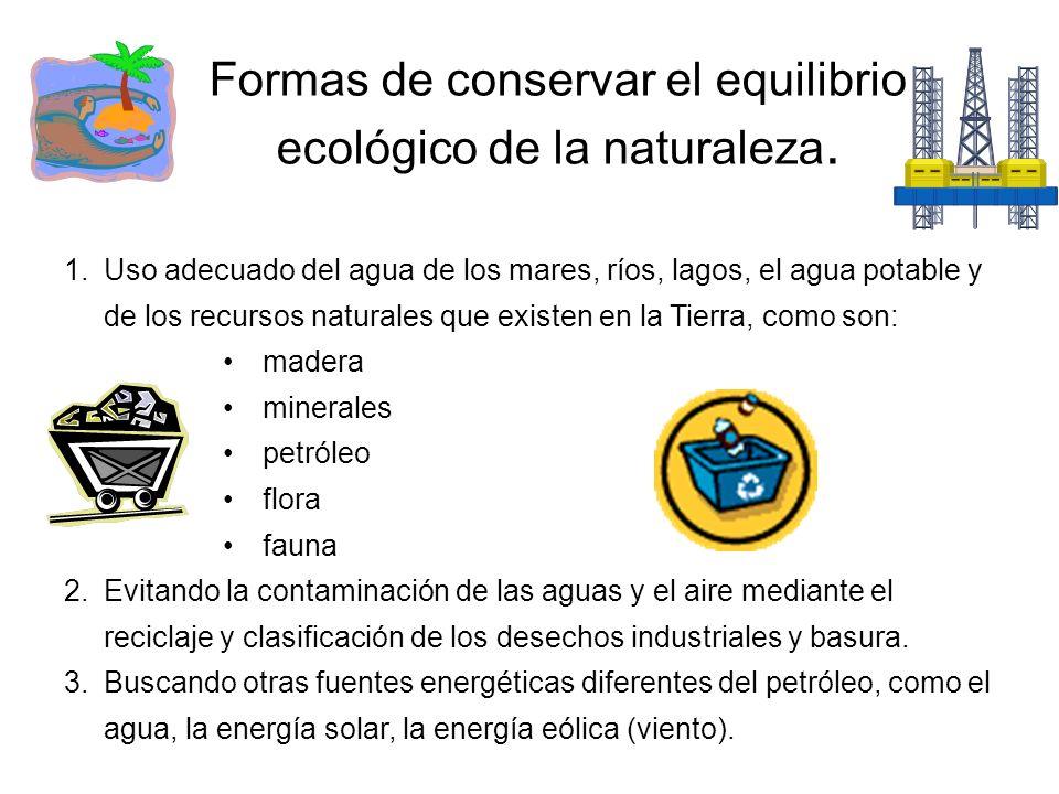 Formas de conservar el equilibrio ecológico de la naturaleza.