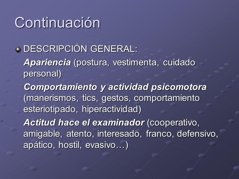 Continuación DESCRIPCIÓN GENERAL: