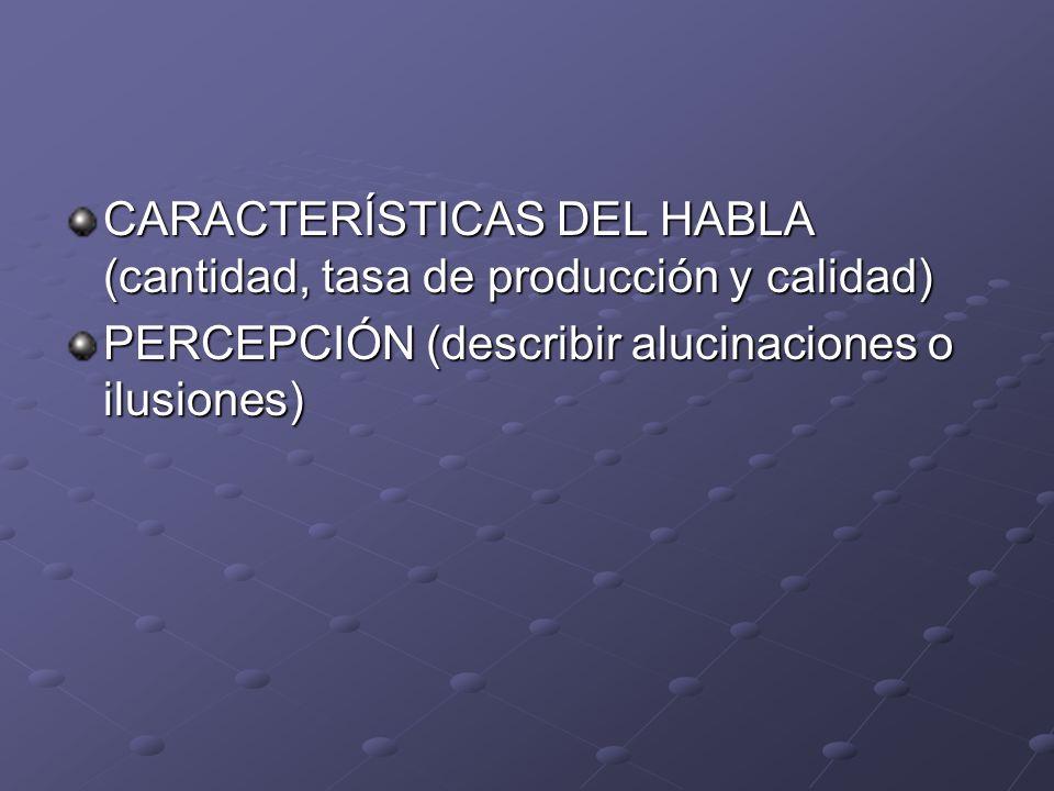 CARACTERÍSTICAS DEL HABLA (cantidad, tasa de producción y calidad)