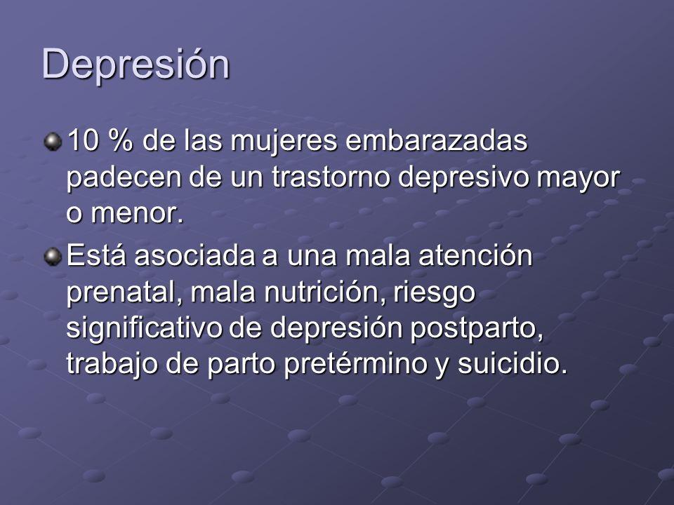 Depresión 10 % de las mujeres embarazadas padecen de un trastorno depresivo mayor o menor.