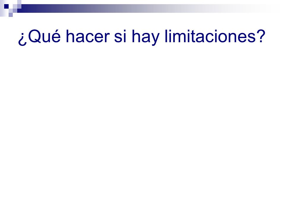 ¿Qué hacer si hay limitaciones