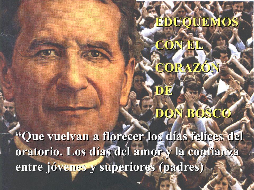 EDUQUEMOS CON EL. CORAZÓN. DE. DON BOSCO.