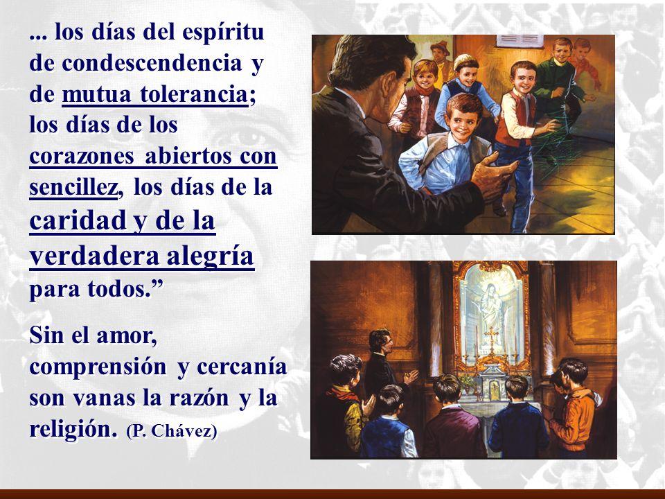 ... los días del espíritu de condescendencia y de mutua tolerancia; los días de los corazones abiertos con sencillez, los días de la caridad y de la verdadera alegría para todos.
