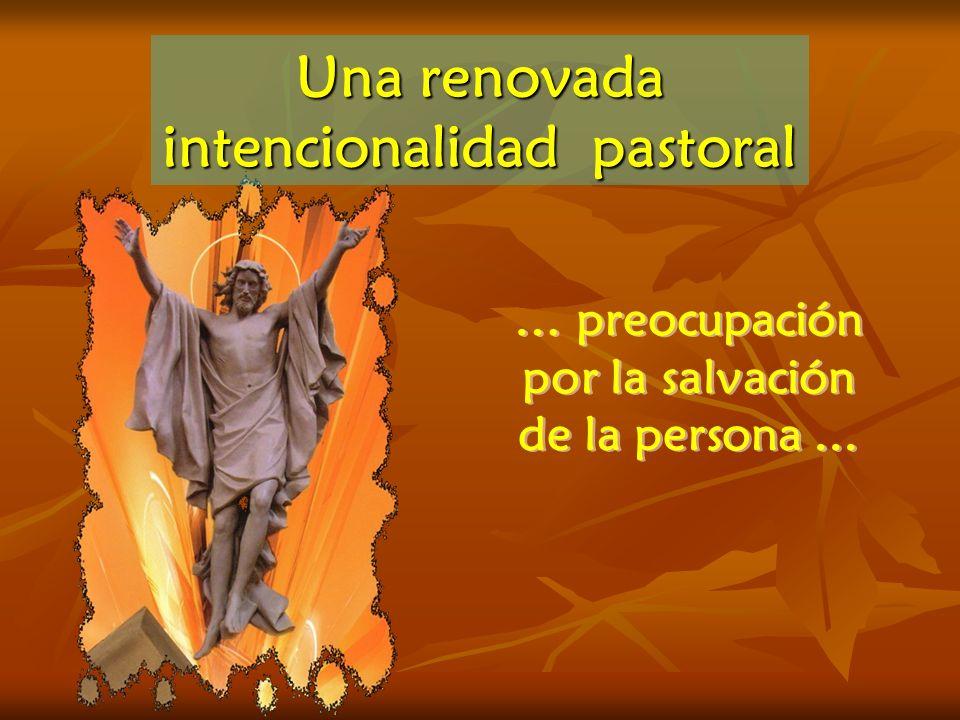 Una renovada intencionalidad pastoral