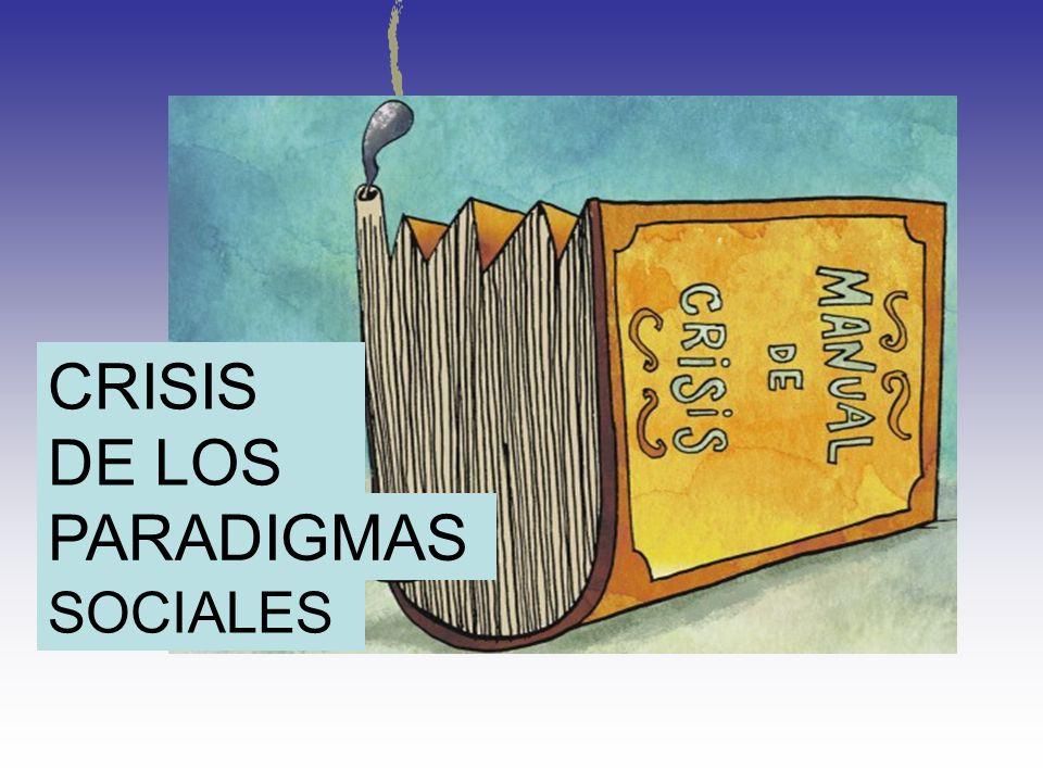 CRISIS DE LOS SOCIALES PARADIGMAS