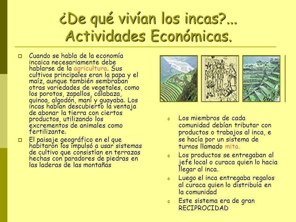 ¿De qué vivían los incas ... Actividades Económicas.