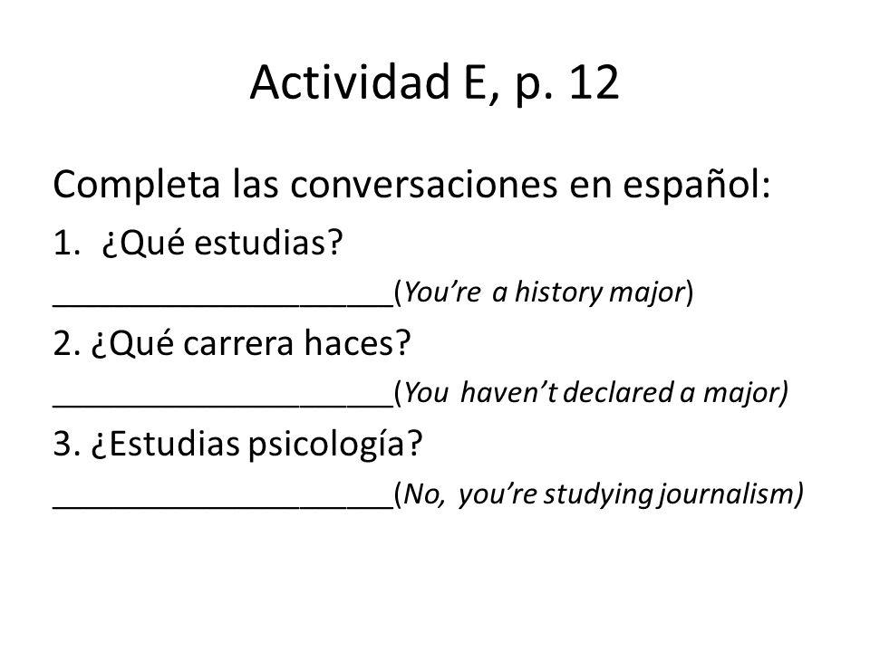 Actividad E, p. 12 Completa las conversaciones en español: