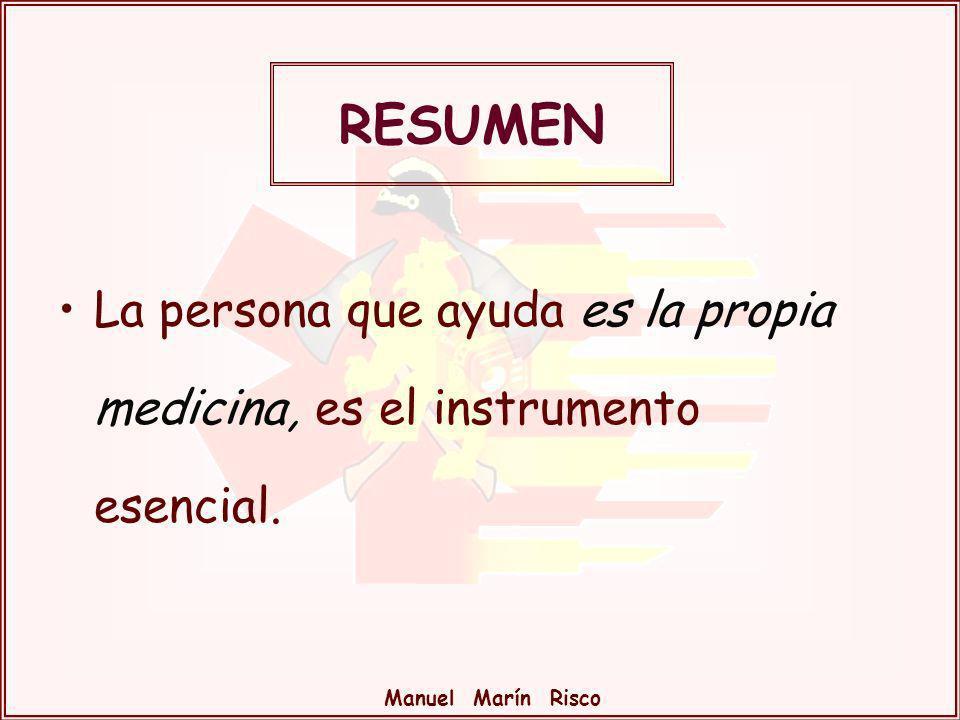 RESUMEN La persona que ayuda es la propia medicina, es el instrumento esencial.