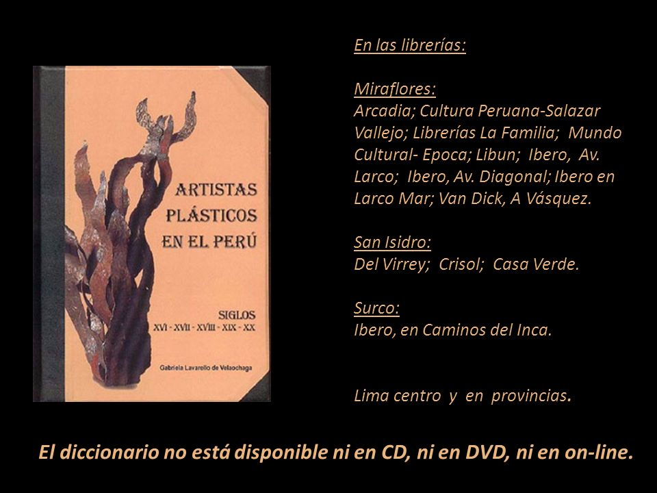 El diccionario no está disponible ni en CD, ni en DVD, ni en on-line.