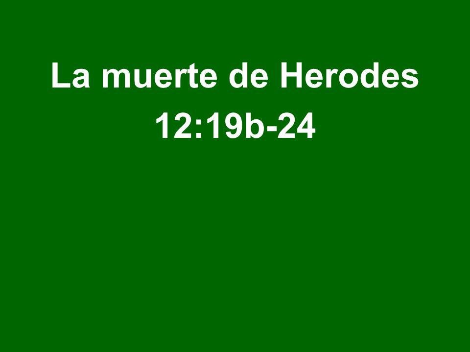 La muerte de Herodes 12:19b-24