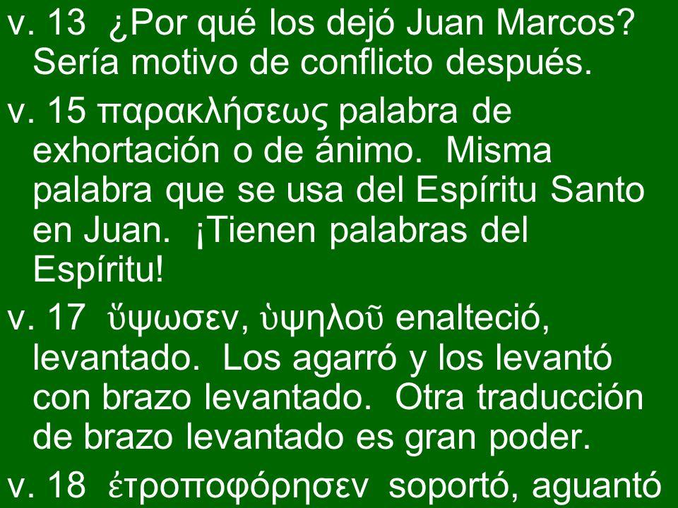 v. 13 ¿Por qué los dejó Juan Marcos Sería motivo de conflicto después.