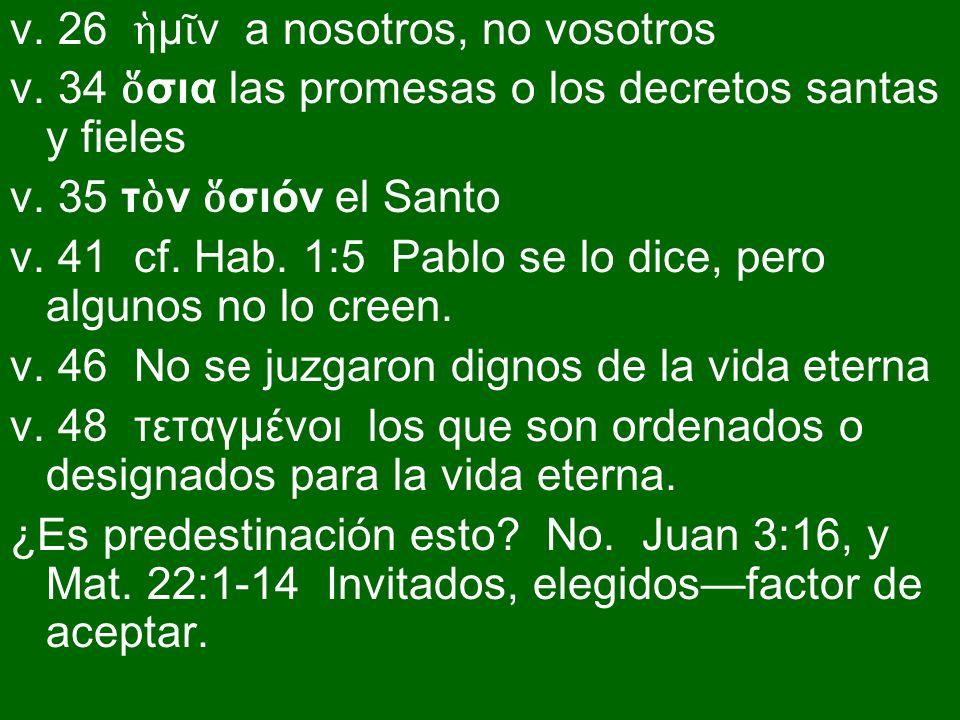 v. 26 ἡμῖν a nosotros, no vosotros