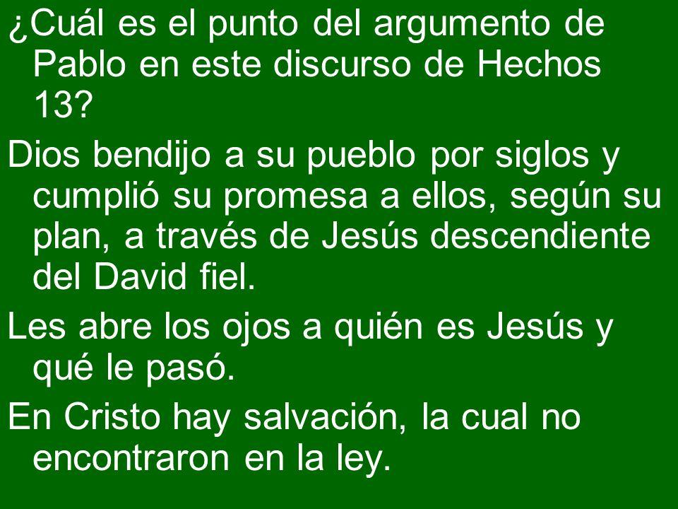 ¿Cuál es el punto del argumento de Pablo en este discurso de Hechos 13
