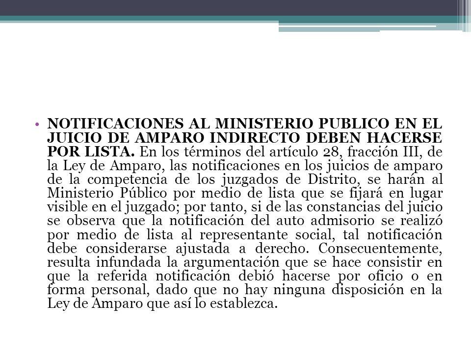 NOTIFICACIONES AL MINISTERIO PUBLICO EN EL JUICIO DE AMPARO INDIRECTO DEBEN HACERSE POR LISTA.